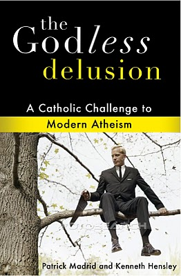 Review of The Godless Delusion: A Catholic Challenge to Modern